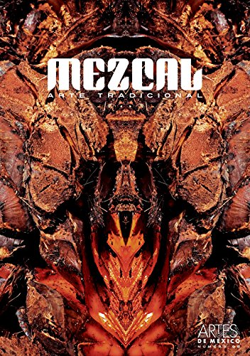 9786074610581: Mezcal. Arte tradicional. Artes de Mexico # 98 (bilingual: Spanish/English) (Spanish Edition)