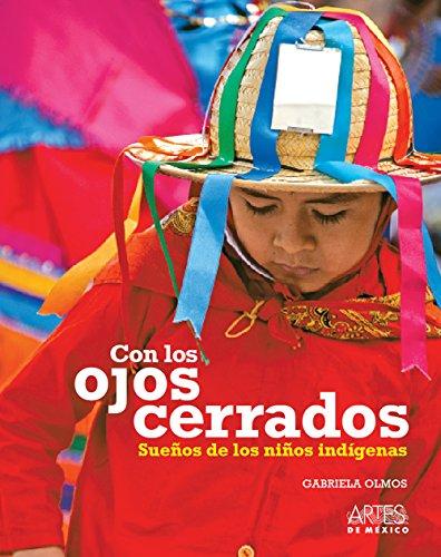 9786074610703: Con los ojos cerrados / Eyes Closed: Suenos de los ninos indigenas / Indigenous Children's Dreams (Spanish Edition)