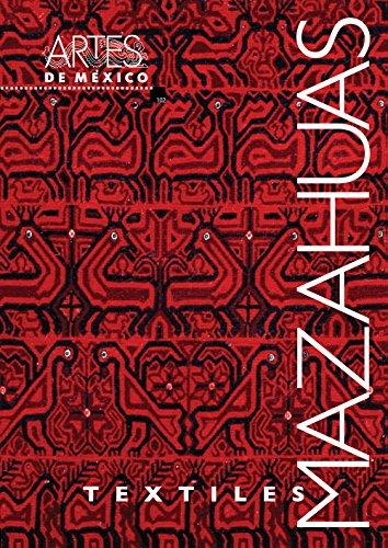 Textiles mazahuas. Artes de Mexico # 102 (bilingual: Spanish/English) (Spanish and English Edition) (9786074610758) by Elena Poniatowska; Pamela Scheinman; Gabriela Olmos Rosas; Monica Ruiz; Ignacio Vazquez Parra; Sheri Braitigmam; Maricruz Castro Ricalde