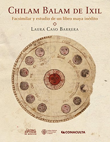 9786074610826: Chilam Balam De IXIL: Facsmiliar y estudio de un libro maya inedito / Facsimile and Study of an Unpublished Book Maya (Spanish Edition)