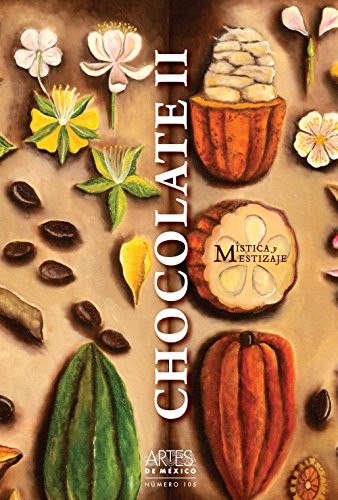 9786074610963: Chocolate II / The Chocolate II: Mistica y mestizaje / Mysticism and Mestizaje (Revista-Libro Artes De Mexico / Magazine-Book Art From Mexico) (Spanish and English Edition)