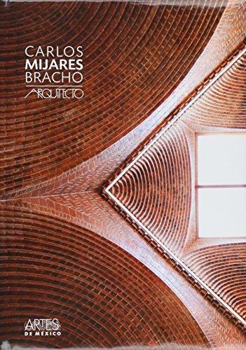 9786074611021: 106: Carlos Mijares Bracho / Carlos Mijares Bracho: Arquitecto / Architect (Revista-Libro Artes De Mexico / Magazine-Book Art From Mexico)