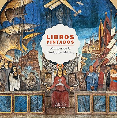 9786074611977: LIBROS PINTADOS. MURALES DE LA CIUDAD DE MEXICO