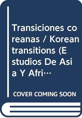 9786074620085: Transiciones coreanas (Estudios de Asia y Africa) (Spanish Edition)