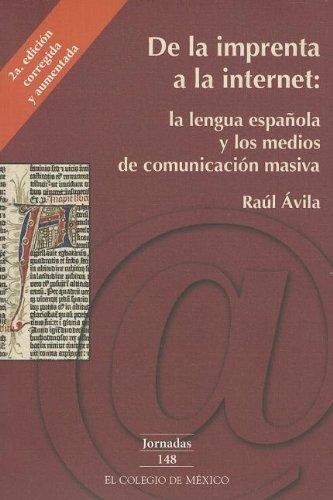 9786074620481: De la imprenta a la internet: la lengua española y los medios de comunicación masiva (Jornadas) (Spanish Edition)