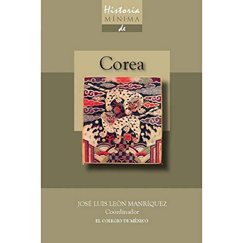 Historia mínima de Corea: Leon Manriquez, Jose Luis, (coord.)