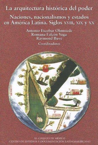 9786074620689: La arquitectura histórica del poder (Estudios Historicos) (Spanish Edition)