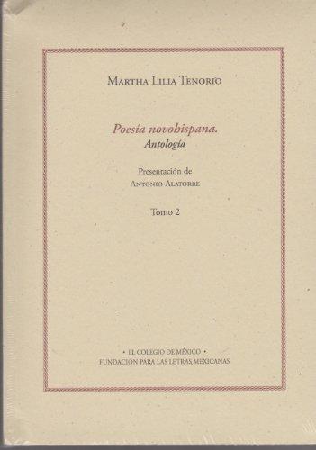Poesía novohispana: Antología, 2: Tenorio, Martha Lilia. Prologo de Antonio Alatorre