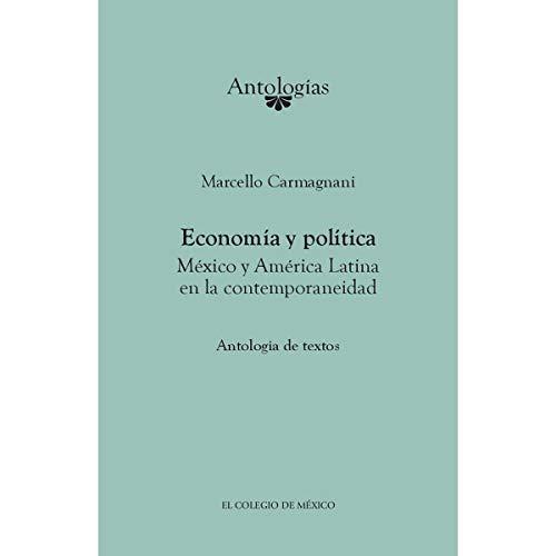 Economía y política. México y América Latina: Carmagnani, Marcello