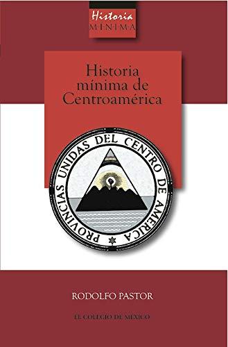 9786074622614: Historia mínima de Centroamérica.