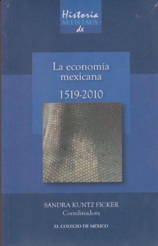 9786074623147: Historia mínima de la economía mexicana, 1519-2010.