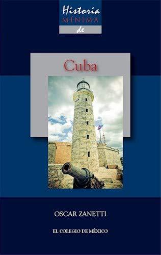 9786074624427: Historia mínima de Cuba