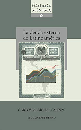 9786074626407: HISTORIA MINIMA DE LA DEUDA EXTERNA DE LATINOAMERICA