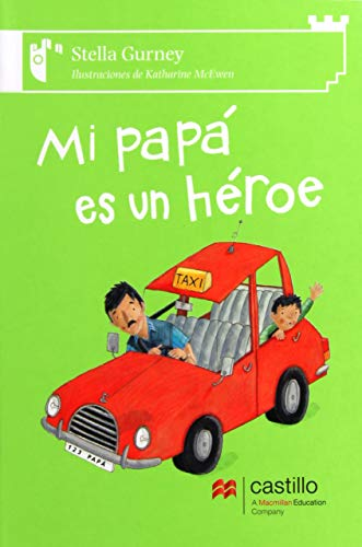 9786074630046: Mi papa es un heroe/ My dad is a hero (Spanish Edition)