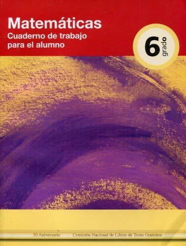 Matemáticas 6: cuaderno de trabajo para el: Mexico. Secretaría de