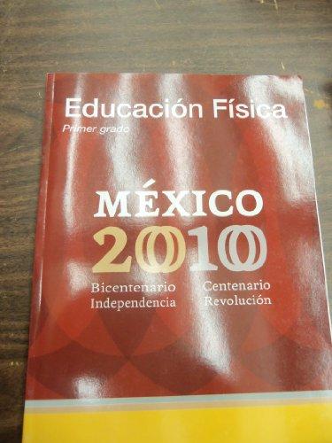 Educacion Fisica Primer Grade Mexico 2010 Bicentenario: Secretaria de Educacion