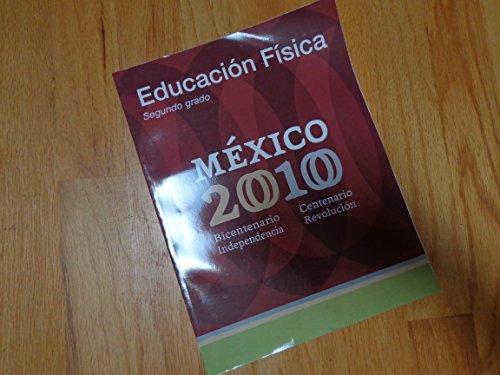 Educacion Fisica Segundo Grado Mexico 2010 Bicentenario: Secretaria de Educacion