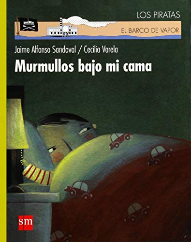 9786074710168: Murmullos bajo mi cama / Whispers under My Bed (El Barco De Vapor: Los Piratas / the Steamboat: the Pirates) (Spanish Edition)