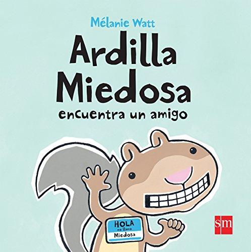 9786074710182: Ardilla Miedosa encuentra un amigo