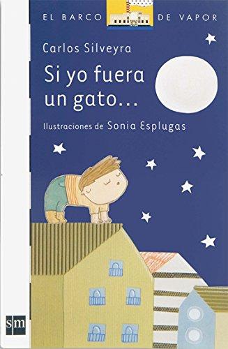 9786074710380: Si yo fuera gato / If I Were a Cat (El barco de vapor: serie blanca / The Steamboat: White Series) (Spanish Edition)