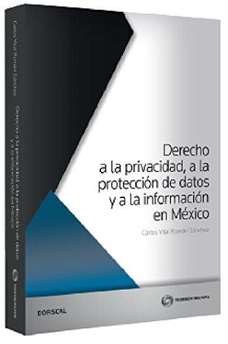 9786074741865: DERECHO A LA PRIVACIDAD A LA PROTECCION DE DATOS Y A LA INFORMACION EN MEXICO