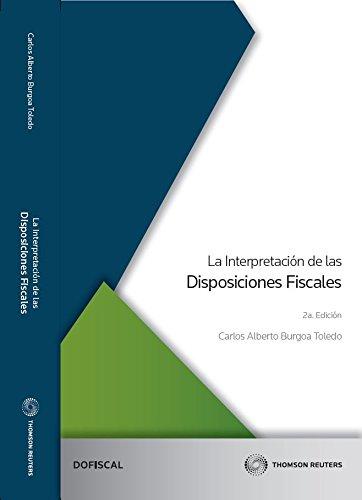 9786074741964: INTERPRETACION DE LAS DISPOSICIONES FISCALES, LA / 2 ED.
