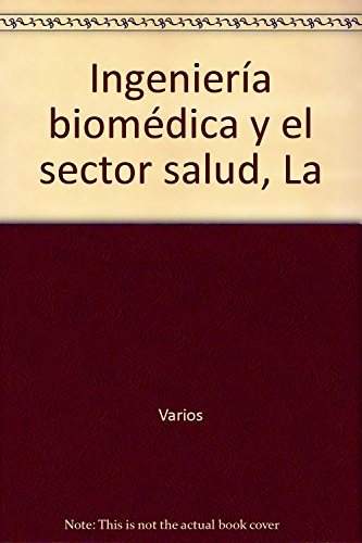 Ingeniería biomédica y el sector salud, La: Varios