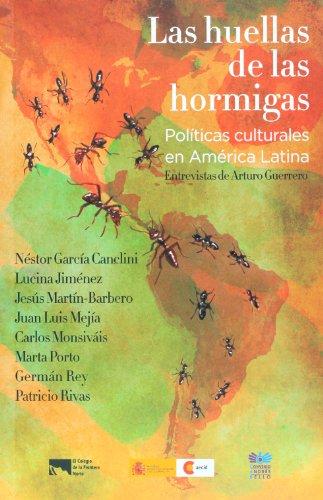 Las huellas de las hormigas. Políticas culturales: Guerrero, Arturo.