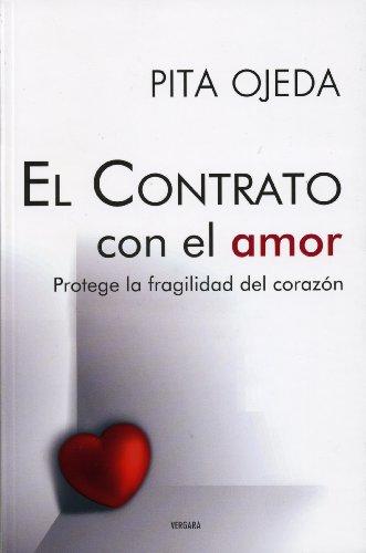 9786074800265: Contrato con el amor/The Contract with love: Protege La Fragilidad Del Corazon