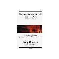 el laberinto de los celos: lucy romero