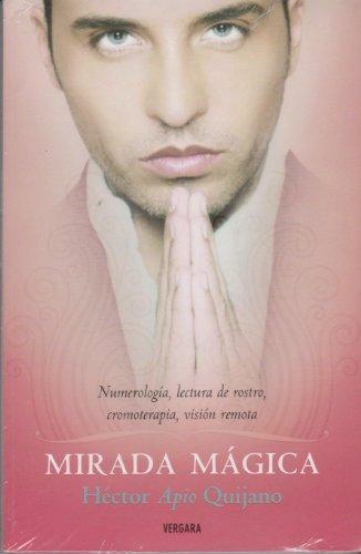 9786074800661: Mirada Magica. Numerologia, lectura de rostro, cromoterapia, vision remota (Spanish Edition)