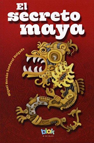 9786074800807: El secreto maya (Spanish Edition)