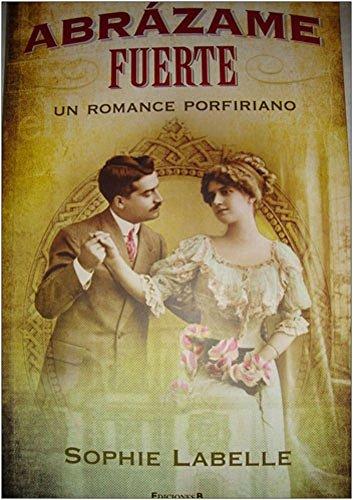 9786074800890: Abrazame fuerte (Spanish Edition)