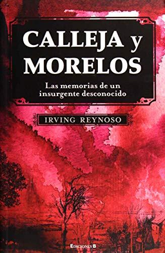 9786074800913: Calleja y Morelos: Las memorias de un insurgente desconocido
