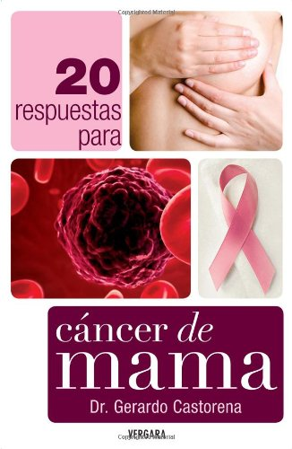 20 respuestas para cancer de mama (Vivir Mejor (Vergara)): Castorena, Dr. Gerardo