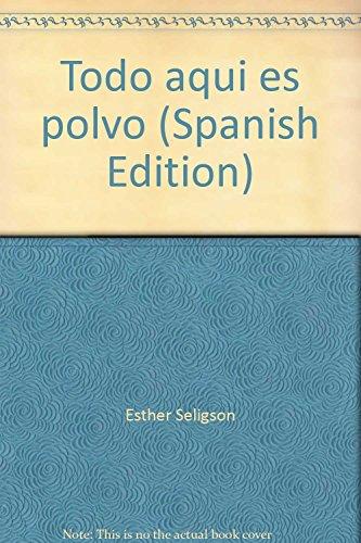 9786074801118: Todo aqui es polvo (Spanish Edition)