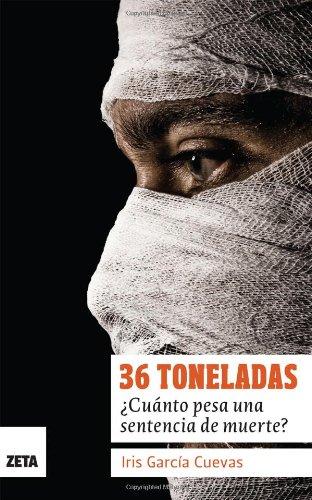 9786074801309: 36 Toneladas (Spanish Edition)