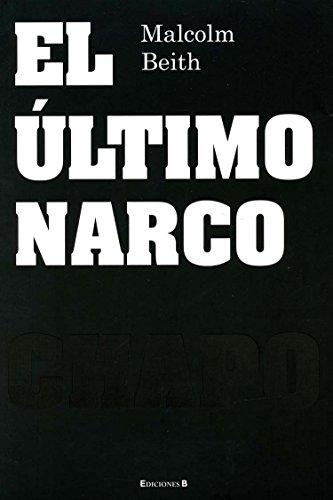 9786074801361: El ultimo narco (Spanish Edition)
