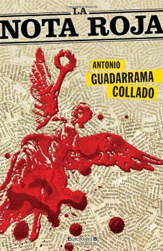 La nota roja (Spanish Edition): Antonio Guadarrama
