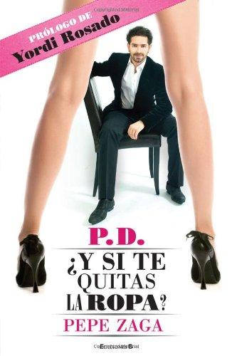 9786074801774: P.D. Y si te quitas la ropa? (Spanish Edition)