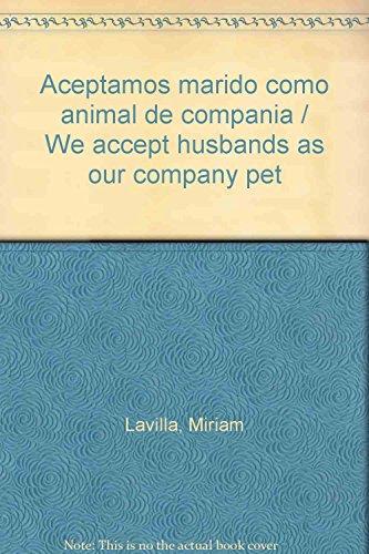 9786074801804: Aceptamos marido como animal de compania / We accept husbands as our company pet