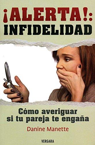 Alerta!: Infidelidad (Spanish Edition) (Vivir Mejor (Vergara)): Danine Manette
