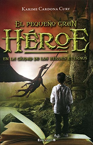 9786074802320: En la ciudad de los héroes perdidos / The Little Great Hero (Spanish Edition)