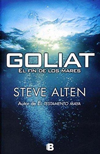 9786074803143: GOLIAT, EL FIN DE LOS MARES (Tapa Dura)