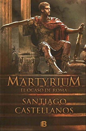 9786074803150: MARTYRIUM. EL OCASO DE ROMA (T. D.)