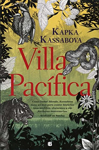 Villa Pacifica (Grandes Novelas) (Spanish Edition): Kapka Kassabova