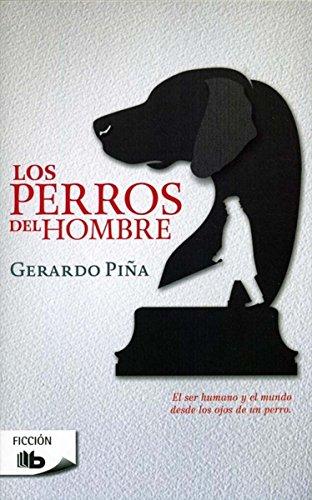 9786074803341: Perros del hombre, Los (Spanish Edition)