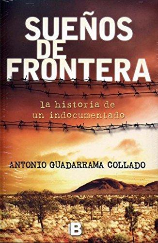 Suenos de frontera (Spanish Edition): Antonio Guadarrama