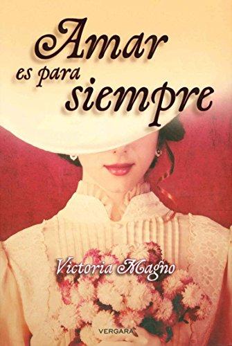 Amar es para siempre / Love is Forever: Magno, Victoria
