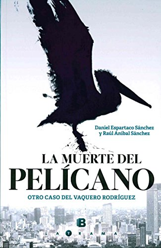 9786074805796: La muerte del pelicano (Spanish Edition)